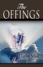 The Offings by Charley Scholl