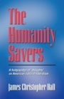 THE HUMANITY SAVERS - Second Edition by James Christopher Hall