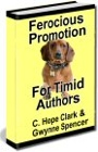 Ferocious Promotion for Timid Authors by C. Hope Clark / Gwynne Spencer