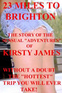 23 MILES TO BRIGHTON by Kirsty James