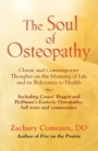THE SOUL OF OSTEOPATHY: The Place of Mind in Early Osteopathic Life Science - Includes reprints of Coues' Biogen and Hoffman's Esoteric Osteopathy by Zachary Comeaux