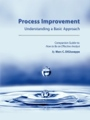 Process Improvement: Understanding a Basic Approach by Marc DiGiuseppe
