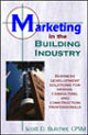 Marketing in the Building Industry by Scott D. Butcher