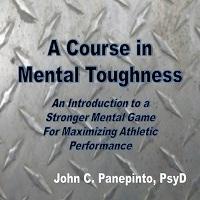 A Course in Mental Toughness by John Panepinto