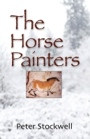 The Horse Painters by Peter Stockwell
