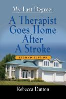 My Last Degree: A Therapist Goes Home After a Stroke by Rebecca Dutton