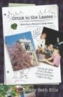 DRINK TO THE LASSES: Notes from a Woman's College Womb by Mary Beth Ellis