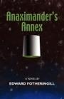 Anaximander's Annex by Edward Fotheringill