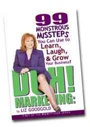 DUH! Marketing: 99 Monstrous Missteps You Can Use to Learn, Laugh, and Grow Your Business by Liz Goodgold