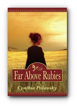 Far Above Rubies by Cynthia Polansky