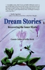 Dream Stories: Recovering the Inner Mystic by Connie Caldes and Kellie Meisl