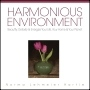 Harmonious Environment: Beautify, Detoxify & Energize Your Life, Your Home & Your Planet by Norma Lehmeier Hartie