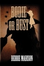 Bodie or Bust by Debbie Madison