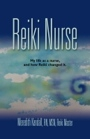REIKI NURSE: My Life As a Nurse and How Reiki Changed It by Meredith Kendall