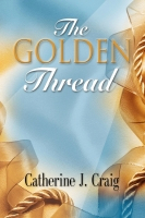 The Golden Thread by Catherine Craig