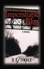 Imperishable Bliss by D.E. Tingle