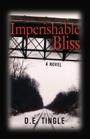 Imperishable Bliss by D.E. Tingle