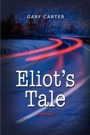 Eliot's Tale by Gary Carter
