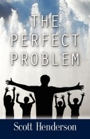 The Perfect Problem by Scott Henderson