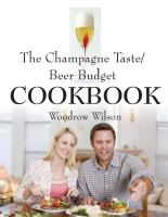 The Champagne Taste/Beer Budget Cookbook by Woodrow Wilson