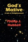 GOD'S MOTIVE by Phillip J Hubbell