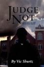 Judge Not by V. Shurtz