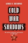 Cold War Shadows by George A. Kozlowski