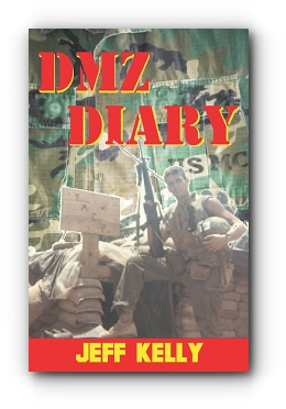 DMZ Diary: A Combat Marine's Vietnam Memoir by Jeff Kelly
