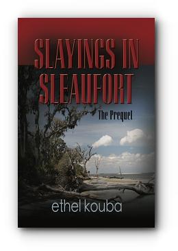 SLAYINGS IN SLEAUFORT by Ethel Kouba