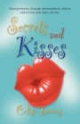 SECRETS AND KISSES by Celise Downs