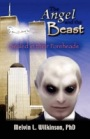 The Angel and The Beast: Sealed in their Foreheads by Melvin L Wilkinson