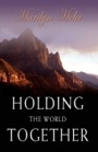 Holding the World Together by Marilyn Mehr
