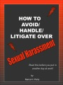 HOW TO AVOID/HANDLE/LITIGATE OVER SEXUAL HARASSMENT by Nance H. Parry