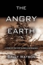 THE ANGRY EARTH: A Story of the New Madrid Earthquakes by Sally Watson