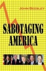 Sabotaging America by John Beesley
