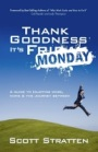 Thank Goodness It's Monday by Scott Stratten