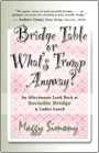 Bridge Table Or What's Trump Anyway? An Affectionate Look Back At Sociable Bridge & Ladies Lunch by Maggy Simony
