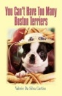YOU CAN'T HAVE TOO MANY BOSTON TERRIERS by Valerie Da-Silva Curtiss