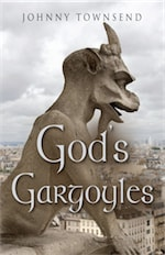 God's Gargoyles by Johnny Townsend