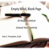 Empty Mind, Blank Page: 50 Ways to Unblock or Unleash Your Creativity by John Panepinto
