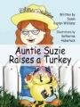 Auntie Suzie Raises a Turkey by Susan Kaplan-Williams