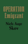 Operation Emigrant by Niels Aage Skov