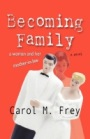 Becoming Family by Carol Frey