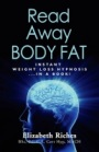 Read Away Body Fat by Elizabeth Riches