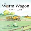 The Worm Wagon by Ray St. Louis