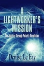 A Lightworker's Mission: The Journey Through Polarity Resolution cover