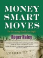 Money Smart Moves by Roger Haley