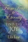 From Fear to Eternity by Lila Lear