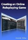 Creating an Online Roleplaying Game by Alexander Hinkley
