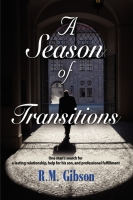 A SEASON OF TRANSITIONS: The Cam Gordon Chronicles by R. M. Gibson
